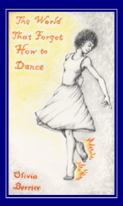 The World That Forgot How to Dance by Olivia Berrier